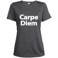 Carpe Diem Women's Dri-Fit Moisture-Wicking T-Shirt