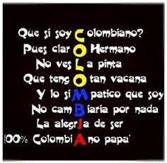"""Did you asked if I'm Colombian? Yes, of course, """"My man"""". Don't you notice my special-style and how affordable I am? I will never change my pride about being Colombian! Colombian Culture, Colombian Girls, Colombia Flag, Colombia Travel, James Rodriguez Colombia, My Roots, My Heritage, Homeland, Growing Up"""