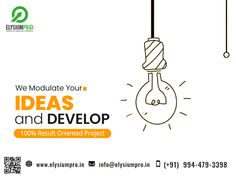 An Idea is a key to the Project.  Give your idea and View your idea as a Project.