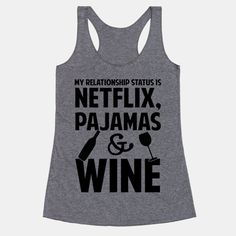 Pin for Later: 32 Gifts For Your Booze-Loving Best Buds  Netflix, Wine, and Pajamas Tank ($30)