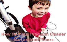 you have to pay attention to what is stated in the manual of such a How To Install Vacuum Cleaner for Laminate floors. Best Vacuum, Laminate Flooring, Pay Attention, Floors, Manual, Home Tiles, Flats, Floating Floor, Textbook