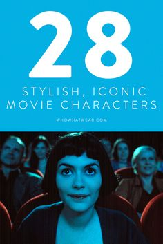 28 iconic and fashionable movie characters to inspire your next look.