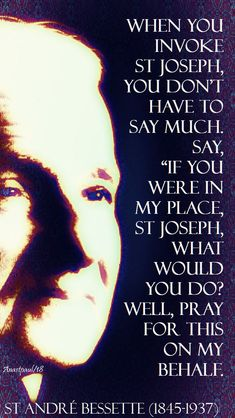 when you invoke st jospeh - st andre bessette - 6 jan 2018 Catholic Quotes, Catholic Prayers, Catholic Saints, Religious Quotes, Roman Catholic, Angel Prayers, Catholic Religion, Catholic Priest, Church Quotes