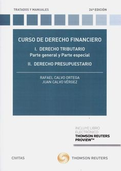 Curso de Derecho financiero / Rafael Calvo Ortega, Juan Calvo Vérgez. 24ª ed. Civitas Thomson Reuters, 2020 Social Security, Discovery, Cards, Civil Rights, Financial Statement, December, Map, Playing Cards, Maps