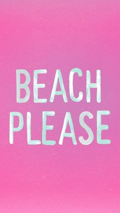 Beach, please.