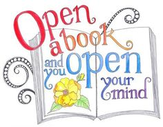 """Open a book, and you open your mind."" ☀"