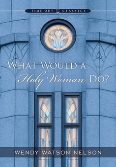"Based on a three-day experiment, with normal daily activities, asking ""How would a holy woman do this?"" This is a Time Out for Women classic by Wendy Watson Nelson, wife of Elder Russell M. Nelson."