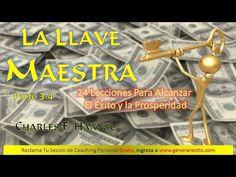 LA LLAVE MAESTRA P-3_Charles Haanel_Motivacion Personal - YouTube