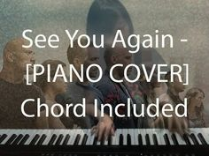 [Piano Cover] See You Again (Chord Included) - Fast and Furious 7 OST Piano Cover, See You Again, Fast And Furious, Company Logo, Youtube, Youtube Movies