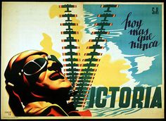 """""""Today more than ever, Victory"""". Republican faction's propaganda during the Spanish C Chinese Propaganda Posters, Propaganda Art, Fata Morgana, Guernica, Vintage Ads, Vintage Posters, Revolution Poster, Spanish Posters, Party Poster"""