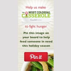 Campbell will donate the cost of 1 serving to Feeding America for each pin through Nov 30 2012 (up to 10,000 dollars)