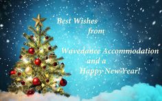 Best wishes from Wavedancec Accommodation and a Happy New Year!