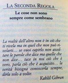 Gibran Le cose non sono sempre come sembrano New Quotes, Words Quotes, Wise Words, Love Quotes, Inspirational Quotes, Sayings, Funny Quotes, Italian Quotes, Beautiful Words