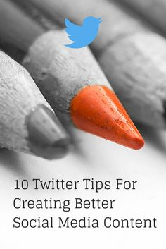 10 Twitter Tips For Creating Better Social Media Content Read this article on The Future of Ink: http://thefutureofink.com/10-twitter-tips/