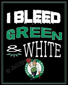 """Boston Celtics - """"I Bleed Green and White"""" Print INSTANT DOWNLOAD Printable by Jalipeno, $4.00 Perfect for a basketball party at your house, man cave, fan cave, wall art, home or office decor for the basketball season, or a gift for that Celtics fan you know! #nba"""