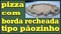 Pizza com borda pãozinho