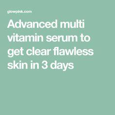 Advanced multi vitamin serum to get clear flawless skin in 3 days Remove All, Multi Vitamin, Black Spot, Flawless Skin, Dark Spots, Skin Care Tips, Serum, Vitamins, Told You So