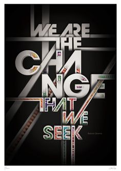 'We are the change that we seek' Barack Obama quote typography poster Typography Quotes, Typography Letters, Lettering, Typography Prints, Graphic Design Typography, Creative Typography, Graphic Art, Motivational Posters, Quote Posters