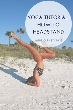Yoga Tutorial: How To Do a Headstand - The Journey Junkie