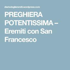 PREGHIERA POTENTISSIMA – Eremiti con San Francesco