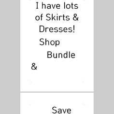 Save on skirts & dresses Bundle in my closet and save.  Lots to choose from! Skirts