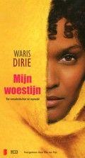 Waris Dirie / Mijn woestijn : van nomadendochter tot topmodel Luisterboek Autobiografie van het vermaarde fotomodel, dat zich als speciaal ambassadeur van de Verenigde Naties inzet voor de bestrijding van genitale verminking van vrouwen
