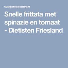 Snelle frittata met spinazie en tomaat - Dietisten Friesland