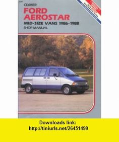 Ford Aerostar Mid-Size Vans 1986-1988 (9780892874583) Kalton C. Lahue , ISBN-10: 0892874589  , ISBN-13: 978-0892874583 ,  , tutorials , pdf , ebook , torrent , downloads , rapidshare , filesonic , hotfile , megaupload , fileserve