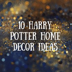 If you need to bring a little Harry Potter into your daily life, hopefully these 10 ideas will help bring some witchcraft and wizardry to your home.	Harry Potter Wall Decals - I totally want a custom vinyl decal for my house. I don't know what it would say, but it would need to exist.	Harry…