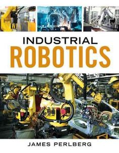 Giving you insight into real-world practice, INDUSTRIAL ROBOTICS provides an introduction to the industry and basic understanding of the subjects needed for starting a career in industrial robotics. I
