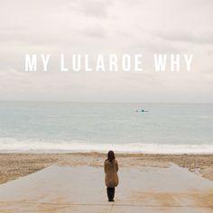 My LuLaRoe Why