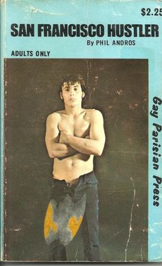 SAN FRANCISCO HUSTLER Phil Andros (Samuel Steward) Rare Vintage Gay Pulp,  1970.  Later reprinted as BOYS IN BLUE