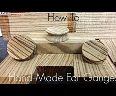 How to Make Handmade Ear Gauges/Plugs