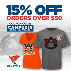 Back to Campus Special! 15% off orders of $ 50 or more – use code CAMPUS15 to save on everything you need for Tiger football season!    http://pin.fanatics.com/COLLEGE_Auburn_Tigers/browse/source/pin-auburn-btc-15off50-sclmp    (Offer ends 8/24/12)