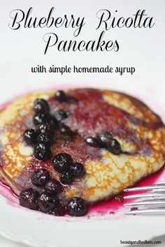 Melt in your Mouth Delicious! Homemade Blueberry Ricotta Pancakes with simple homemade syrup