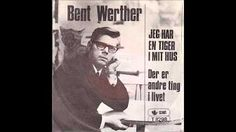 Bent Werther - Jeg Har En Tiger I Mit Hus - YouTube