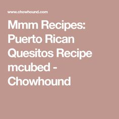 Mmm Recipes: Puerto Rican Quesitos Recipe mcubed - Chowhound