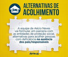 Alternativas de acolhimento: A equipe de Aécio Neves vai formular, em parceria com as entidades sociais de proteção social, alternativas para acolher pessoas com deficiência na ausência dos pais/responsáveis.