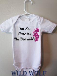 Cute baby bodysuit Im so cute its Unbearable by BlueFoxApparel, $15.99