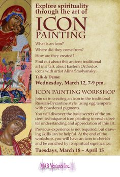Explore Spirituality Through the Art of Icon Painting Talk and demo: Wednesday, March 12, 7-9 pm, Icon-painting workshop: 5 Tuesdays, March 18 – April 15. Location: MAB Arts Studio & Boutique Gallery, 1335 Pemberton Avenue, North Vancouver.