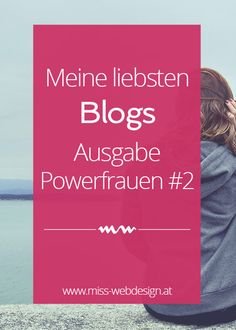 Meine liebsten Blogs - Ausgabe Powerfrauen #2 | miss-webdesign.at