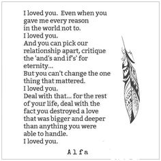I loved you. Even when you gave me every reason in the world not to. Alfa #alfawrites #poem #poetic #poetry #poemsofig #poetsofig #poetsociety #poetrycommunity #poetryisnotdead #typewriter #love #poetryartistsunite #bleedingink #writer #artist #Words