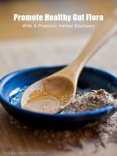 Promote Healthy Gut Flora With A Prebiotic Herbal Electuary