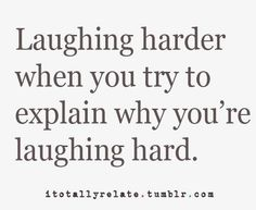 Laughing is the best medicine :)