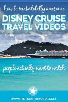 How to make totally awesome Disney Cruise travel videos