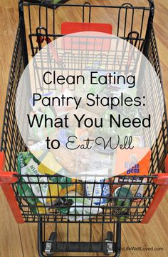 The Clean Eating pantry staples you need in your kitchen to help you succeed at quick and easy healthy meals. #CleanEating