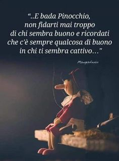 Italian Quotes, Inspirational Phrases, Nostalgia, Truth Hurts, Pinocchio, Music Quotes, Beautiful Words, Beautiful Pictures, Love Of My Life
