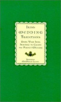 Irish Wedding Traditions: Using Your Irish Heritage to Create the Perfect...