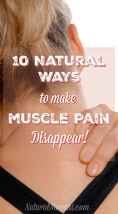 10 natural muscle pain remedies using home remedies.  There are a couple you wouldn't expect, but they do give muscle pain relief.  Give them a try.  #homeremedies