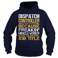 (Tshirt Great) Awesome Tee For Dispatch Controller [Teeshirt 2016] Hoodies, Funny Tee Shirts